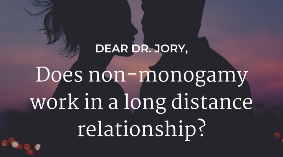 Does non-monogamy work in a long distance relationship?