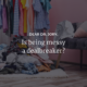 Is being messy a dealbreaker?